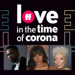 Love in the Time of Corona art and headshots of three cast members